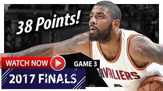 Kyrie Irving Full Game 3 Highlights vs Warriors 2017 Finals - 38 Pts, 6 Reb