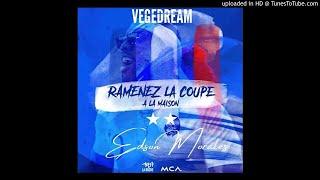VEGEDREAM - RAMENEZ LA COUPE A LA MAISON  (Edzon Morales Remix)