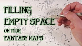 Filling in Blank Space - Fantasy Map Drawing Tips