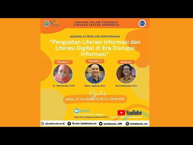 """Sedaring #3 Tema """"Penguatan Literasi Informasi dan Literasi Digital di Era Disrupsi Informasi"""" (B)"""