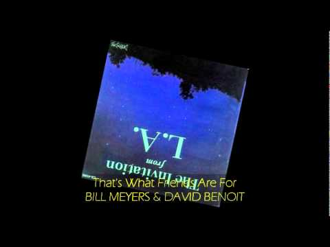 Bill Meyers & David Benoit - THAT'S WHAT FRIENDS ARE FOR