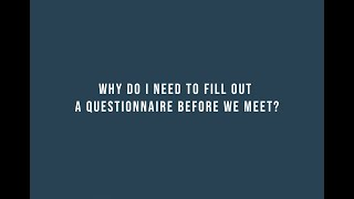 Estate Planning: Why do i need to fill out  a questionnaire before we meet?