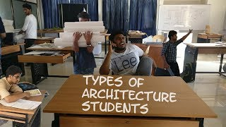 Types Of Architecture Students!