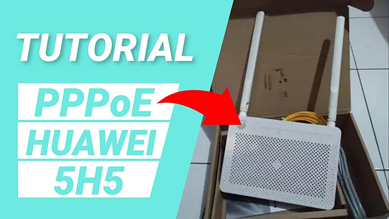 Setting Pppoe Router Huawei Hg8245h5 H5 Anti Bengong Youtube