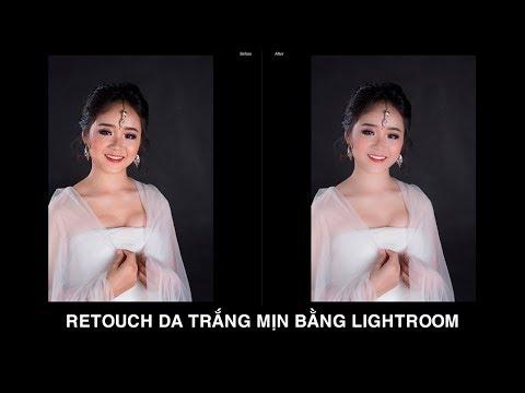 Hướng dẫn retouch da trắng hồng mịn màng bằng Lightroom