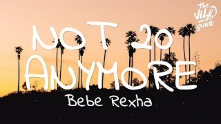 Bebe Rexha - Not 20 Anymore (Lyrics)