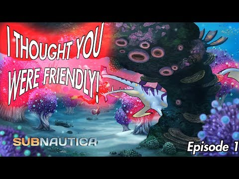 I Thought A Stalker Was Friendly...... Episode 1 (Subnautica