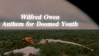 Wilfred Owen | Anthem for Doomed Youth