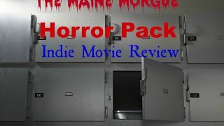 The Maine Morgue Horror Pack Indie Movie Review #7