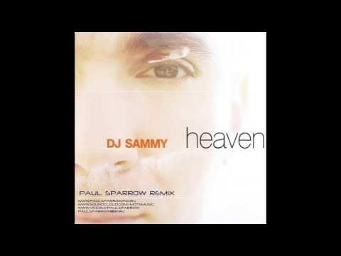 DJ Sammy - Heaven (Paul Sparrow Bootleg)