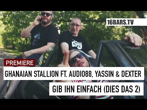 Ghanaian Stallion ft. Audio88, Yassin & Dexter - Gib ihn einfach (Dies Das 2)