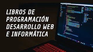 Libros Actualizados de Programación, Desarrollo Web y Tecnología General