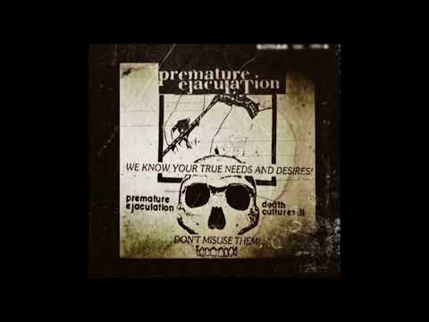 Premature Ejaculation -Death Cultures III (Full Album)