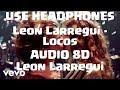Leon Larregui  - Locos 8D (USE HEADPHONES)