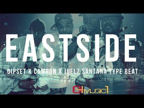 Dipset x Camron x Juelz Santana Type Beat - Eastside | Rap | Hip Hop