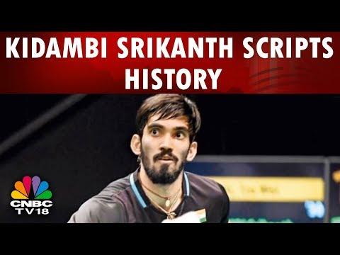 Kidambi Srikanth Scripts History, Attains World No.1 Ranking | CNBC TV18