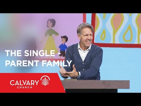 The Single-Parent Family - Acts 16; 2 Timothy 1 - Skip Heitzig