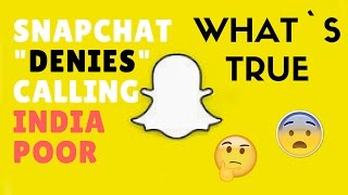 Snapchat CEO Evan Spiegel called India Poor? - Snapchat Downrated massively on Google Play Store