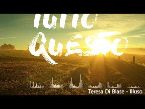 Teresa Di Biase - Illuso Lyric Video