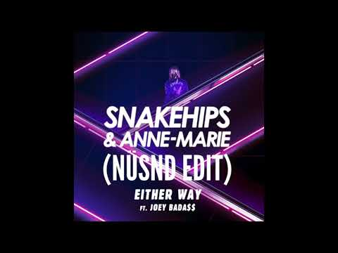 Snakehips   Either Way NÜSND EDIT