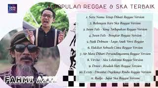 Reggae & Ska Versi Fahmi Aziz - Kompilasi Terbaik