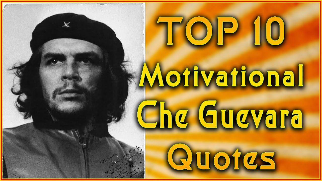 K Che Inspiration top 10 che guevara quotes inspirational quotes revolution quotes