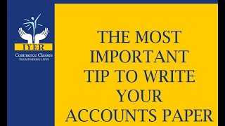 iyer sir most important accounts paper tip fyjc syjc tybcom tybaf ipcc ca final or cs students