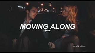 5 Seconds Of Summer - Moving Along (Traducida al español)