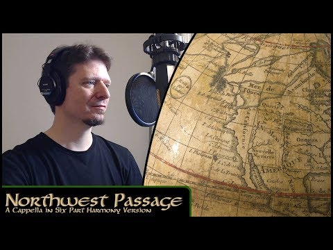 Northwest Passage - (A Capella) - Michael Kelly - (Stan Rogers cover)