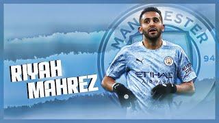 Riyad Mahrez 2021 ● The Magician - Dribbling Skills & Goals