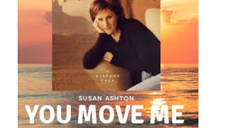 Watch Susan Ashton You Move Me video