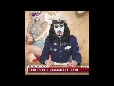SADO OPERA - Russian Anal Game (Audio)
