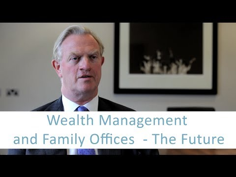 Wealth Management and Family Offices - The Future