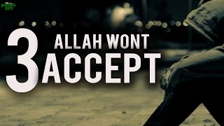3 People Allah Will Not Accept