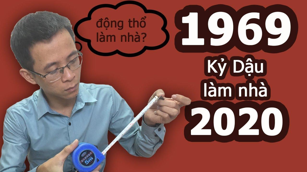Tuổi 1969 Kỷ Dậu làm nhà năm 2020 – Phong thủy người Việt