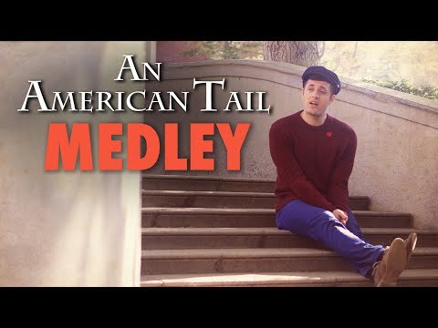 An American Tail / Fievel Goes West Medley - Dreams to Dream - Somewhere Out There - Nick Pitera
