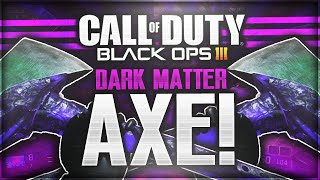 "DARK MATTER ""SLASH N BURN"" UNLOCKED! NEW ""AXE"" DARK MATTER CAMO REACTION! (Black Ops 3)"