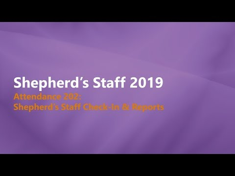 Shepherd's Staff - Attendance 202: Check-in & Reports