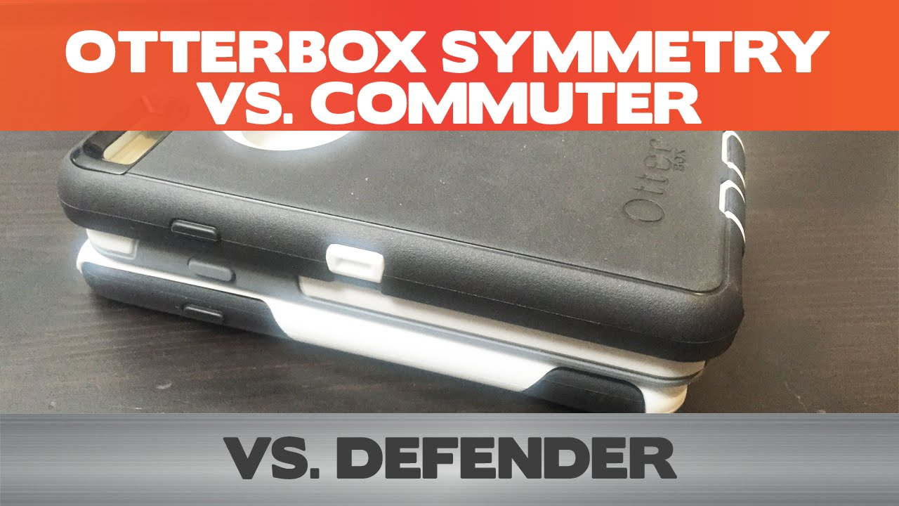 Otterbox Defender Vs Commuter >> Otterbox Defender Vs Commuter Vs Symmetry Iphone 6