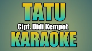 Gambar cover TATU CIPT. DIDI KEMPOT VERSI KARAOKE NON VOKAL