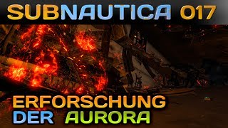 SUBNAUTICA [017] [Erforschung der Aurora] Let's Play Gameplay Deutsch German thumbnail