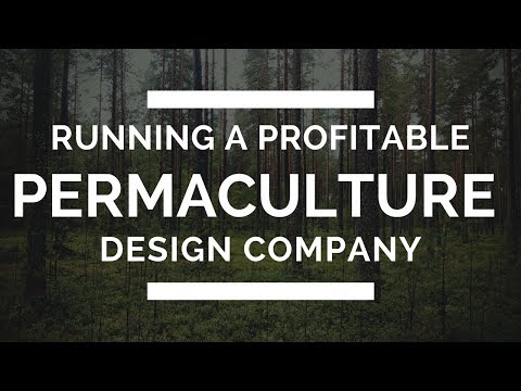 Running a Profitable Permaculture Design Company