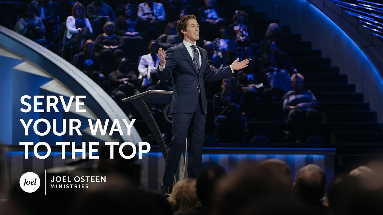 Joel Osteen - Serve Your Way Up
