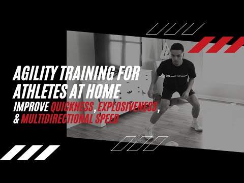Agility Training | For Athletes At Home | Improve Quickness, Explosiveness, & Multidirectional Speed