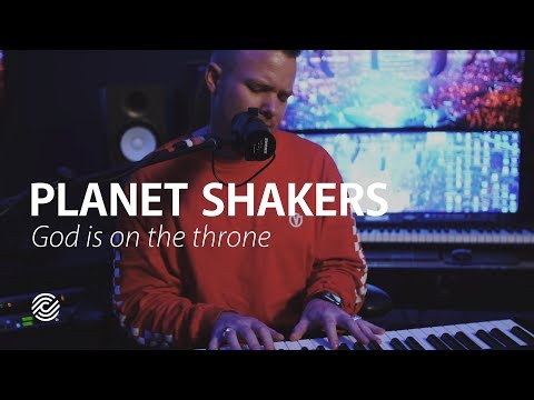 God Is On The Throne – Planetshakers