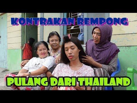 PULANG DARI THAILAND || KONTRAKAN REMPONG EPISODE 90
