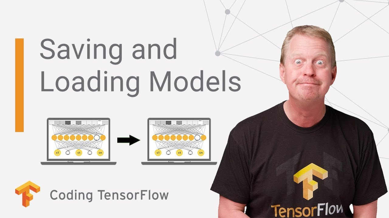 Saving and Loading Models (Coding TensorFlow)