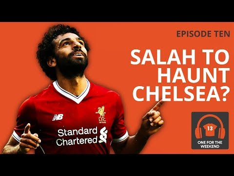 LIVERPOOL'S FRONT FOUR TO TROUBLE CHELSEA? ONE FOR THE WEEKEND PODCAST