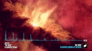 Skylex - We Were [Flashover Trance]