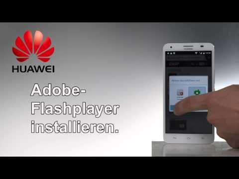 5. Adobe Flashplayer Auf Dem Huawei Ascend Smartphone Installieren.